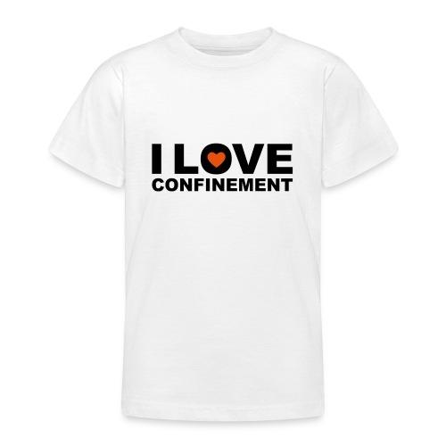 j aime le confinement - T-shirt Ado