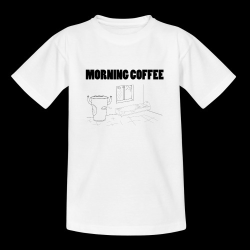 Morning Coffee - Teenage T-Shirt