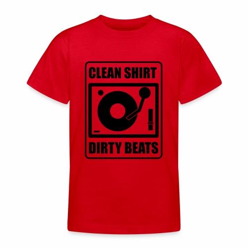 Clean Shirt Dirty Beats - Teenager T-shirt