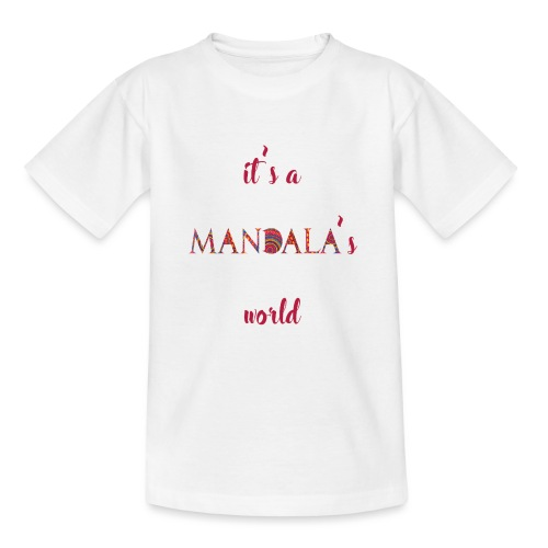 It's a mandala's world - Teenage T-Shirt