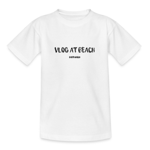 vlog at beach - Teenager T-Shirt