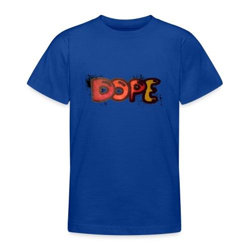 Dope phrase - Teenage T-Shirt