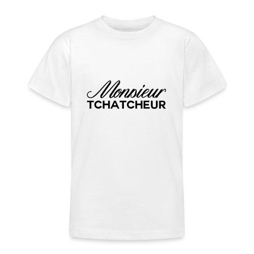 monsieur tchatcheur - T-shirt Ado