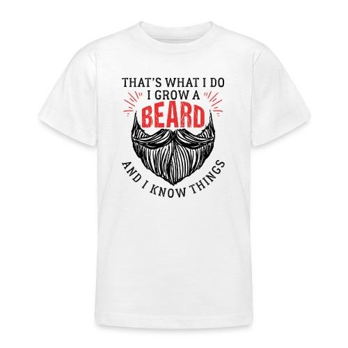 That's What I Do I Grow A Beard - Teenager T-Shirt