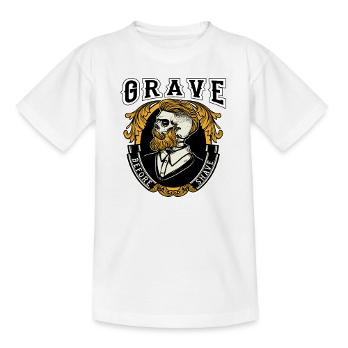 Grave Before Shave Bearded - Teenager T-Shirt