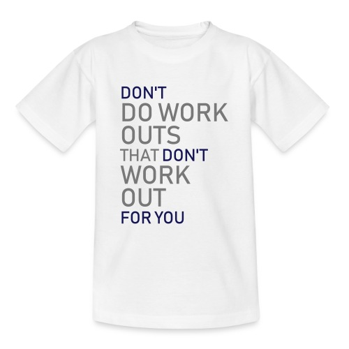Don't do workouts - Teenage T-Shirt