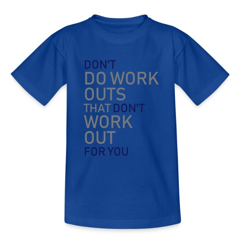 Don't do workouts - Teenage T-Shirt