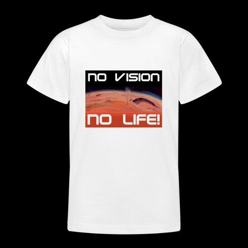 Mars: No vision, no life - Teenager T-Shirt