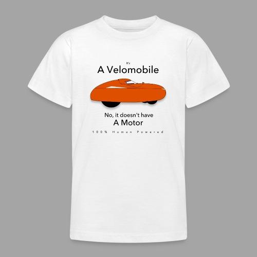it s a velomobile black text - Nuorten t-paita