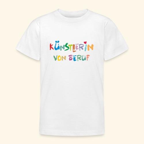 KünstlerIN Beruf - Teenager T-Shirt