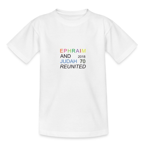 EPHRAIM AND JUDAH Reunited 2018 - 70 - Teenager T-shirt