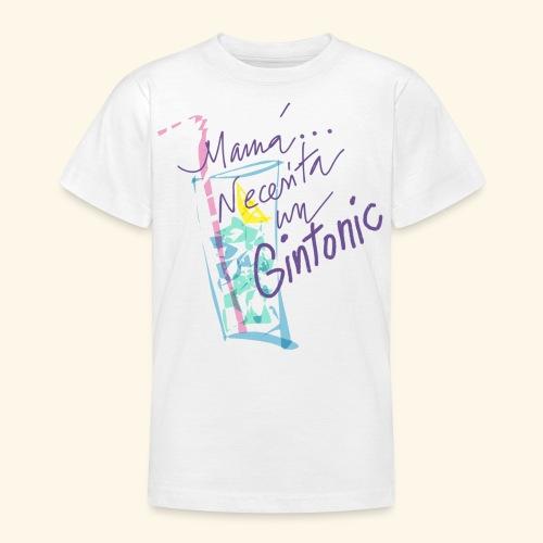 Mamá necesita Gin Tonis - Camiseta adolescente