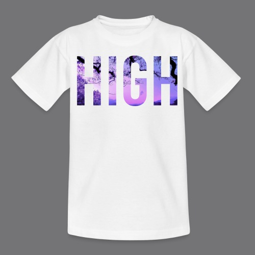HIGH tee shirts - Teenage T-Shirt