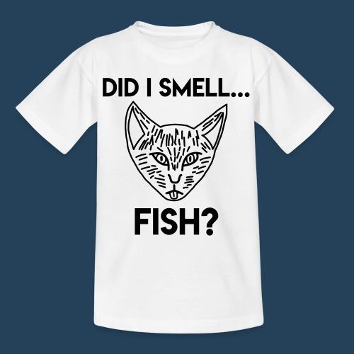 Did I smell fish? / Rieche ich hier Fisch? - Teenager T-Shirt