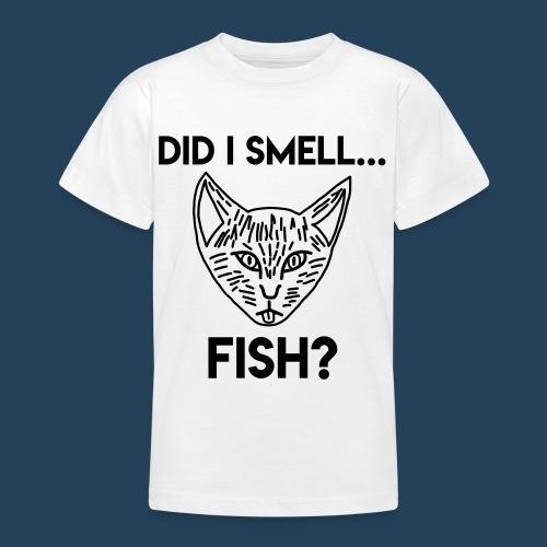 Did I smell fish? / Rieche ich hier Fisch? - Teenager T-Shirt
