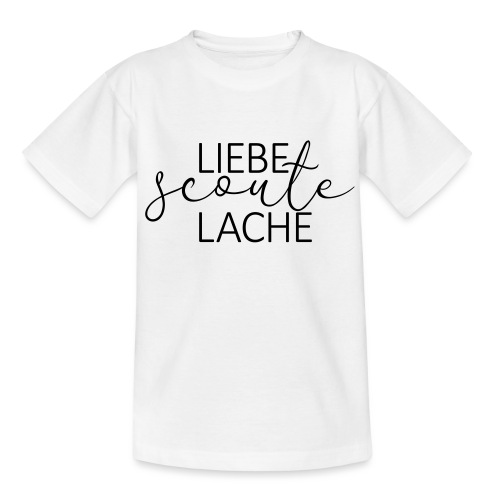 Liebe Scoute Lache Lettering - Farbe frei wählbar - Teenager T-Shirt