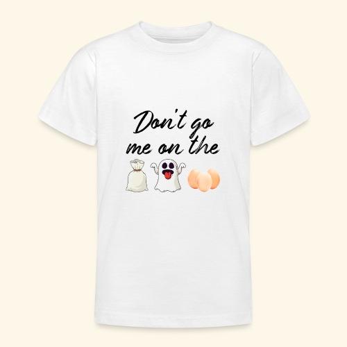Deutscher Spruch Englisch Don't go me on the Sack - Teenager T-Shirt