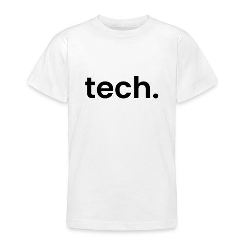 tech. - Teenage T-Shirt