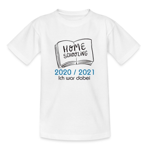 Homeschool 2020 / 2021 - Teenager T-Shirt