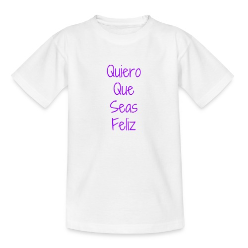 Camiseta Solidaria Niño/a Quiero Que Seas Feliz - Camiseta adolescente