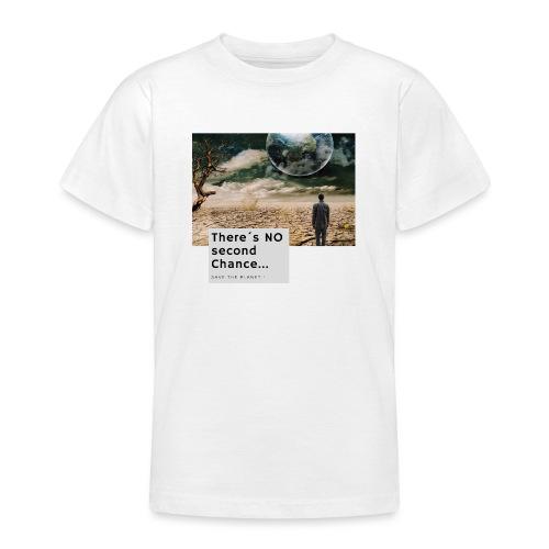 There s NO second Chance - Klimaschutz - Teenager T-Shirt