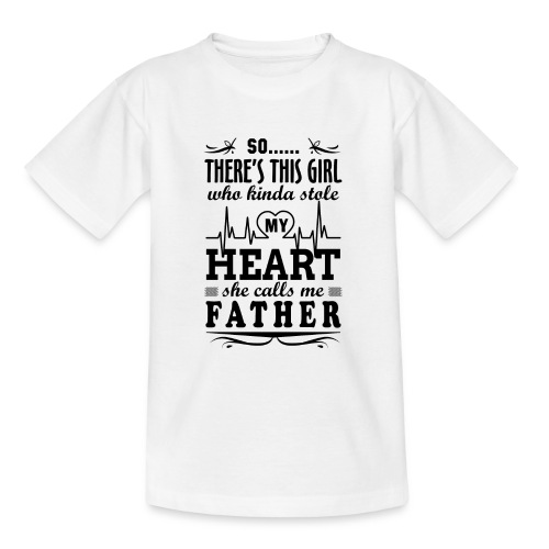 My Heart She Calls Me Father - Teenage T-Shirt