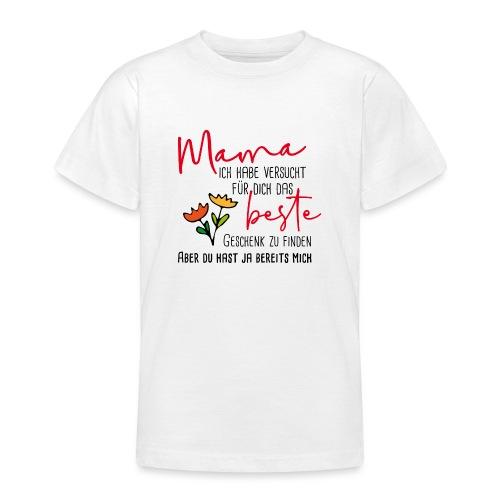 Mamas bestes Geschenk - Teenager T-Shirt