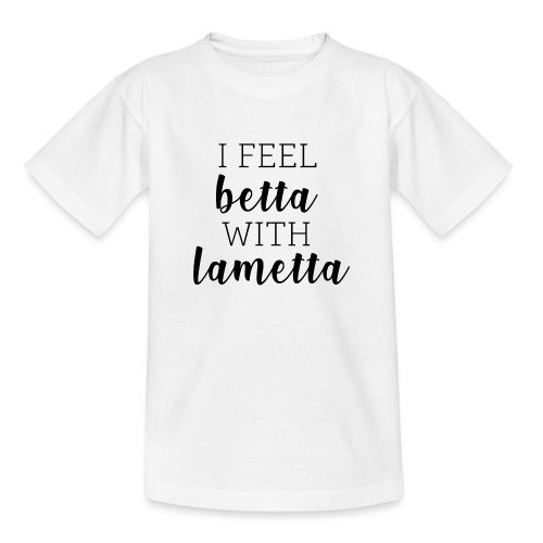 I feel betta with Lametta - Teenager T-Shirt