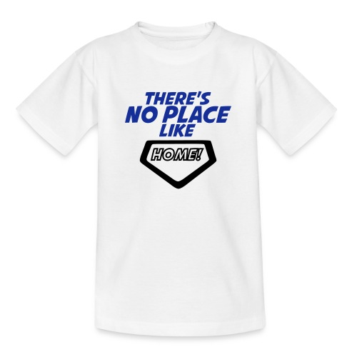 There´s no place like home - Teenage T-Shirt