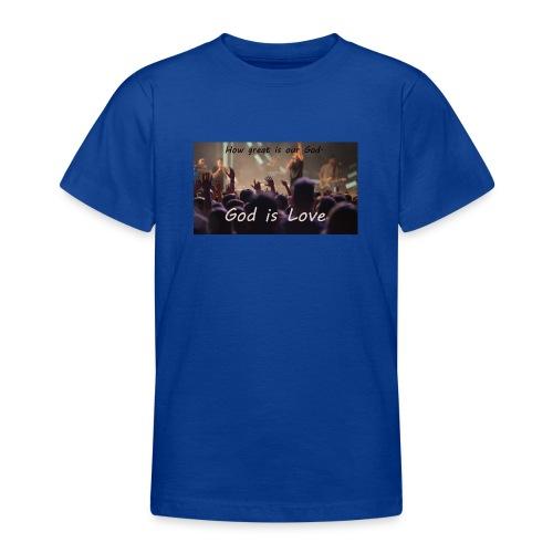 GOD is LOVE. - Teenager T-Shirt
