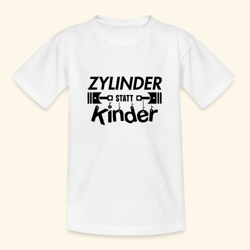 Zylinder Statt Kinder - Teenager T-Shirt