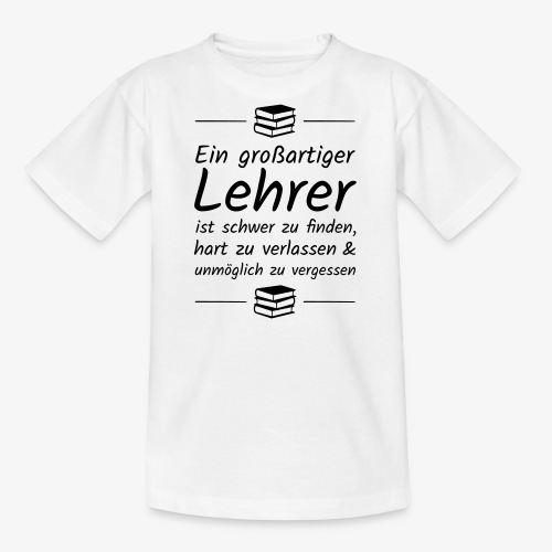 Ein großartiger Lehrer ist schwer zu finden - Teenager T-Shirt