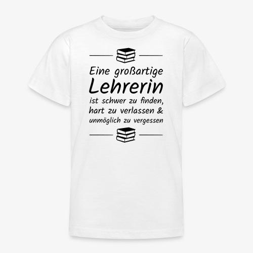Eine großartige Lehrerin ist schwer zu finden - Teenager T-Shirt