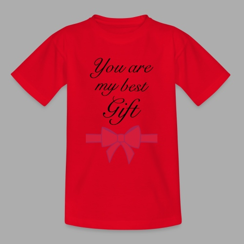 you are my best gift - Teenage T-Shirt