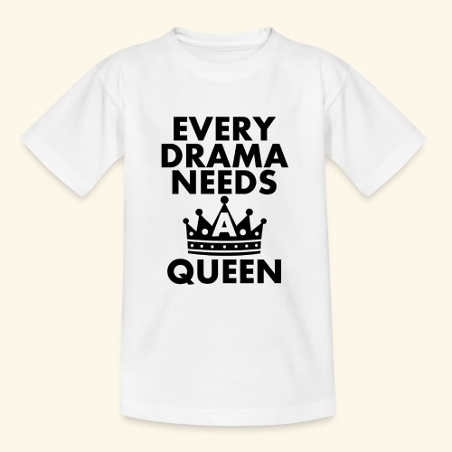 EVERY DRAMA black png - Teenage T-Shirt