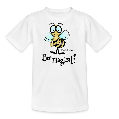 Bees10 - bees are magical | save the bees - Teenage T-Shirt