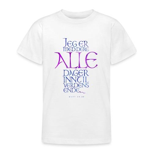 Jeg er med dere alle dager - T-skjorte for tenåringer