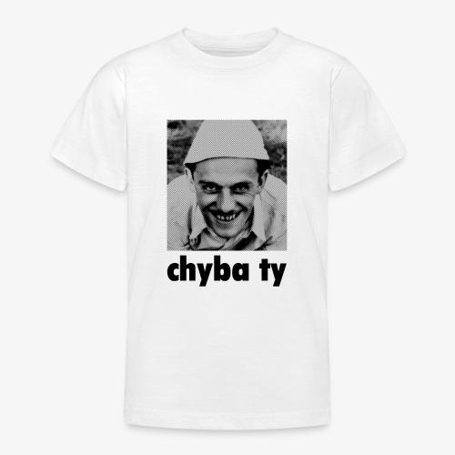 chyba ty - Koszulka młodzieżowa