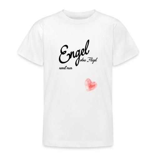 Engel ohne Fluegel nennt man Geschen zum Muttertag - Teenager T-Shirt