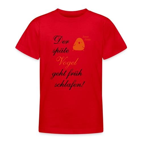 Der späte Vogel geht früh schlafen - Spruch Comic - Teenager T-Shirt