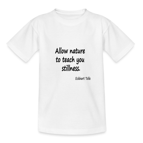 Nature for Stillness - Teenage T-Shirt
