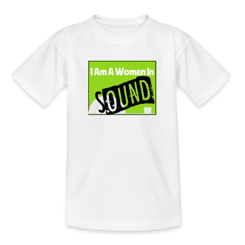 I am a woman in sound - Teenage T-Shirt