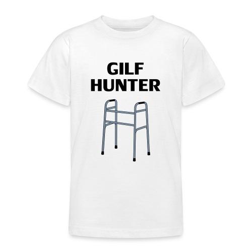 GILF Hunter - Teenager T-Shirt
