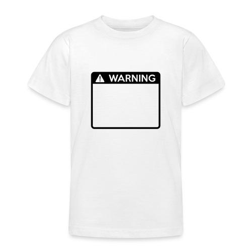 Warning Sign (1 colour) - Teenage T-Shirt