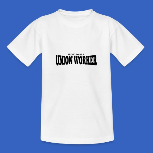 Union Worker - Teenager T-Shirt