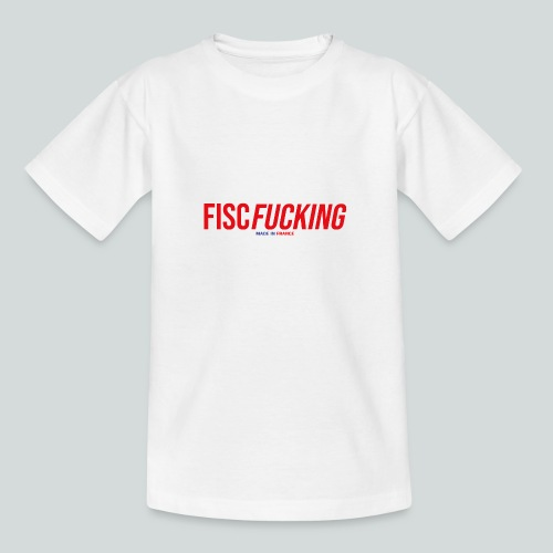 FISCFUCKING Made in France - T-shirt Ado