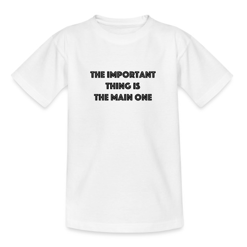 the important thing is the main one - T-shirt Ado