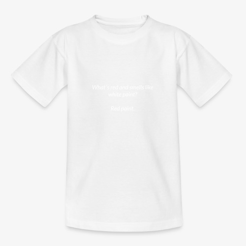 Red and smells like white paint - Teenage T-Shirt