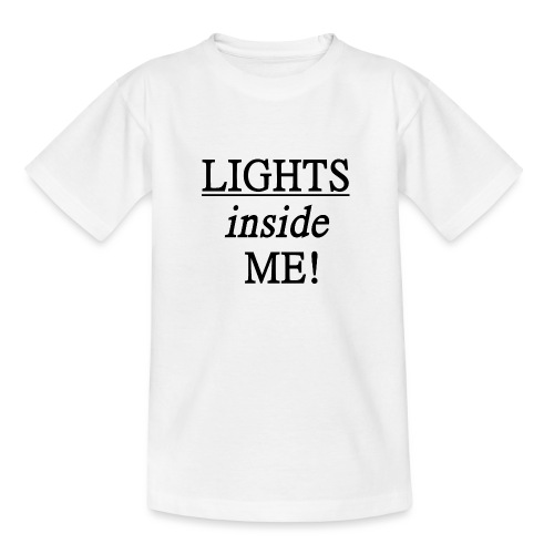 Lights inside me! schwarz - Teenager T-Shirt