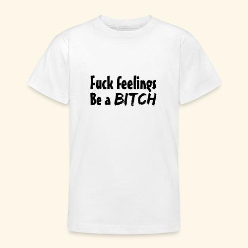Fuck Feelings - Teenage T-Shirt